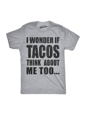 b1711d31 Product Image Crazy Dog T-shirts Mens I Wonder If Tacos Think About Me Too  Funny Taco