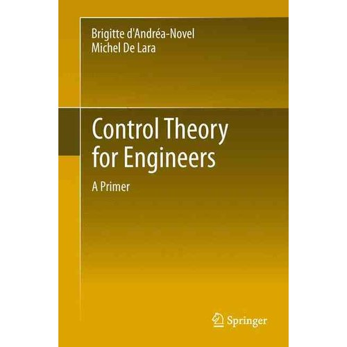 Control Theory for Engineers: A Primer