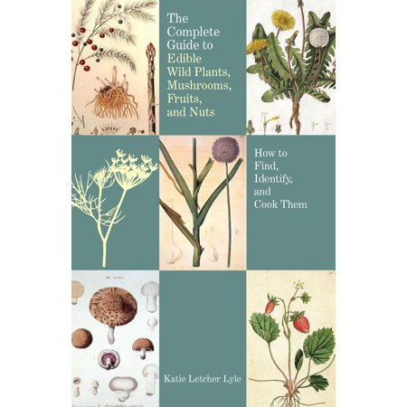 The Complete Guide to Edible Wild Plants, Mushrooms, Fruits, and Nuts, 2nd - eBook