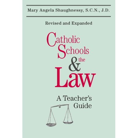 Catholic Schools and the Law: A Teacher's Guide (Second Edition) - (Nevada School Law For Teachers Study Guide)