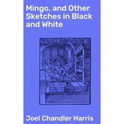 Mingo, and Other Sketches in Black and White - eBook