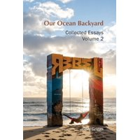 Our Ocean Backyard: Collected Essays 2 (Paperback)