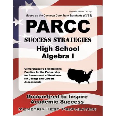 Parcc Success Strategies High School Algebra I Study Guide : Parcc Test Review for the Partnership for Assessment of Readiness for College and Careers