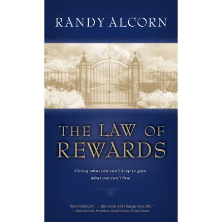 The Law of Rewards : Giving what you can't keep to gain what you can't