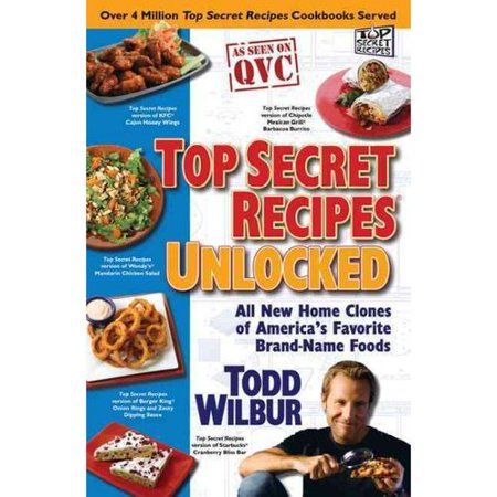 Top Secret Recipes Unlocked  All New Home Clones Of Americas Favorite Brand Name Foods