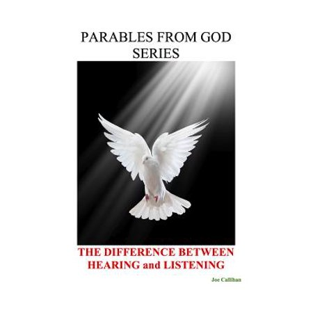 Parables from God Series - The Difference Between Hearing and Listening - (Difference Between Gt 2000 3 And 4)