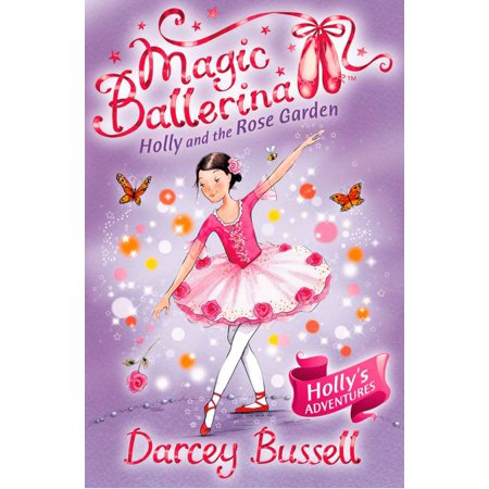 Holly and the Rose Garden (Magic Ballerina, Book 16) - eBook