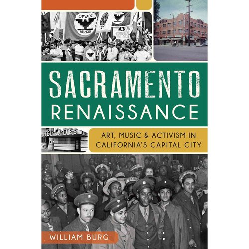Sacramento Renaissance: Art, Music & Activism in California's Capital City