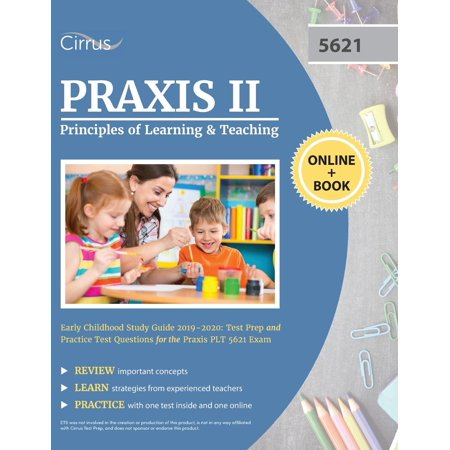 Praxis II Principles of Learning and Teaching Early Childhood Study Guide 2019-2020: Test Prep and Practice Test Questions for the Praxis PLT 5621 Exam