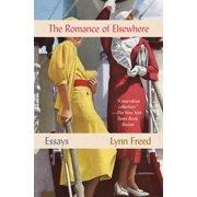 Romance of Elsewhere: Essays (Paperback)