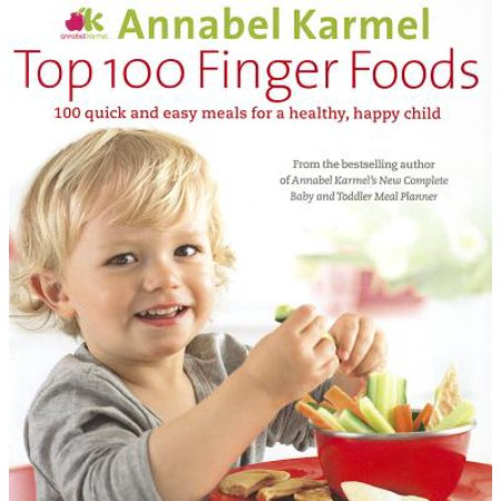 Top 100 Finger Foods : 100 Quick and Easy Meals for a Healthy, Happy Child](Easy Halloween Finger Foods For A Party)