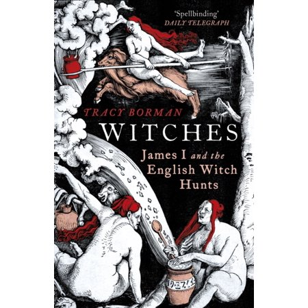 - Witches: James I and the English Witch Hunts (Paperback)
