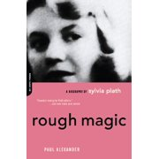 Rough Magic : A Biography Of Sylvia Path