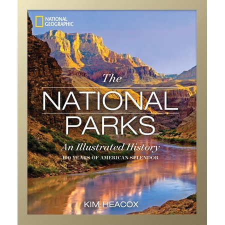 National Geographic The National Parks : An Illustrated History