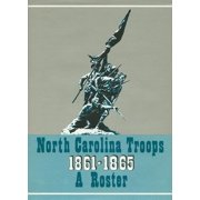 North Carolina Troops, 1861-1865: A Roster: North Carolina Troops, 1861-1865: A Roster, Volume 9: Infantry (32nd-35th and 37th Regiments) (Hardcover)