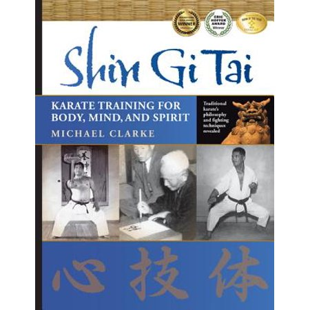 Shin Gi Tai : Karate Training for Body, Mind, and