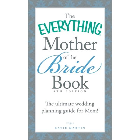 The Everything Mother Of Bride Book Ultimate Wedding Planning Guide For Mom