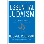 Essential Judaism: Updated Edition : A Complete Guide to Beliefs, Customs & Rituals