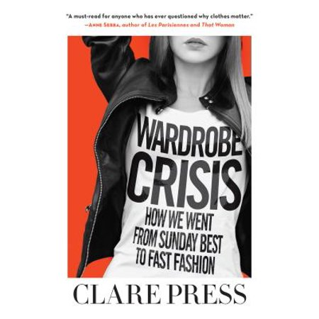 Wardrobe Crisis: How We Went from Sunday Best to Fast Fashion (Paperback) - Best Buy Hours On Sunday