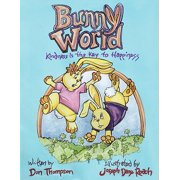Bunny World : Kindness Is the Key to Happiness
