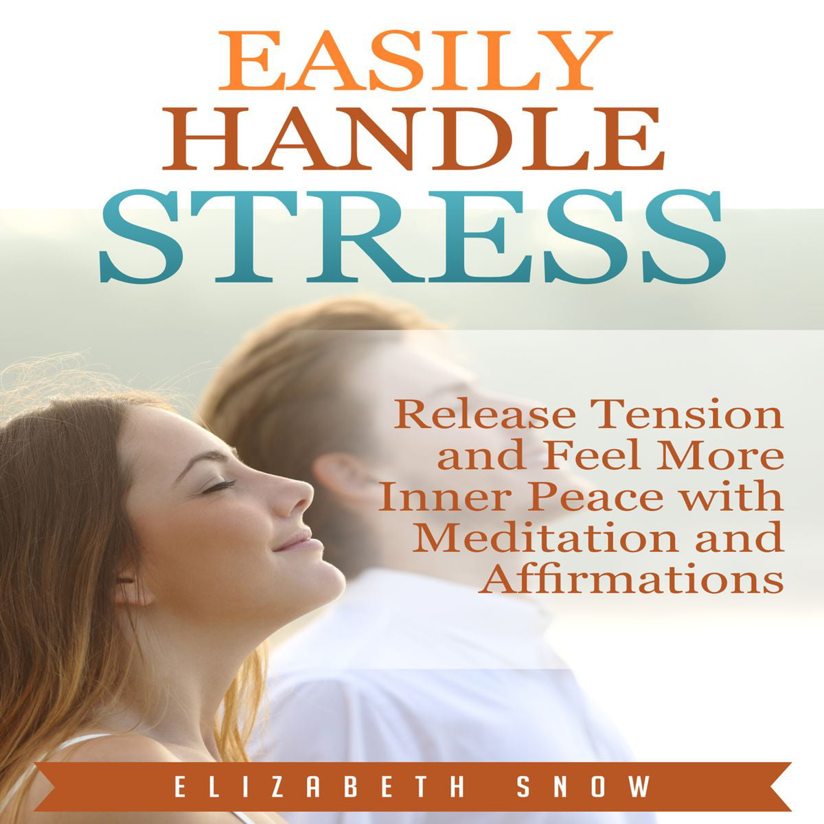 Easily Handle Stress: Release Tension and Feel More Inner ...