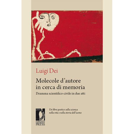 Molecole d'autore in cerca di memoria: dramma scientifico-civile in due atti - eBook (Memoria Press Composition)