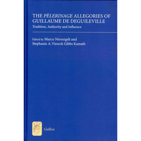 The P Lerinage Allegories Of Guillaume De Deguileville  Tradition  Authority And Influence
