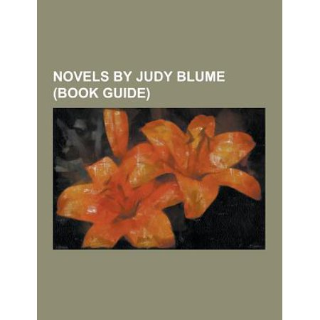 Novels By Judy Blume  Book Guide   Are You There God  Its Me  Margaret   Blubber  Novel   Deenie  Double Fudge  Forever     Novel   Freckle Juice  Fu