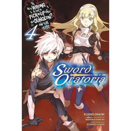 Is It Wrong to Try to Pick Up Girls in a Dungeon? On the Side: Sword Oratoria, Vol. 4 (light novel) - Pick Up Ideas