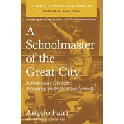 Classics in Progressive Education: A Schoolmaster of the Great City (Paperback)