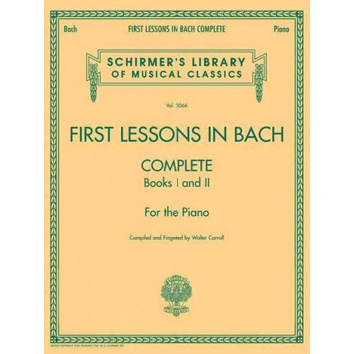 First Lessons in Bach: Complete, Books 1 and 2 for the Piano