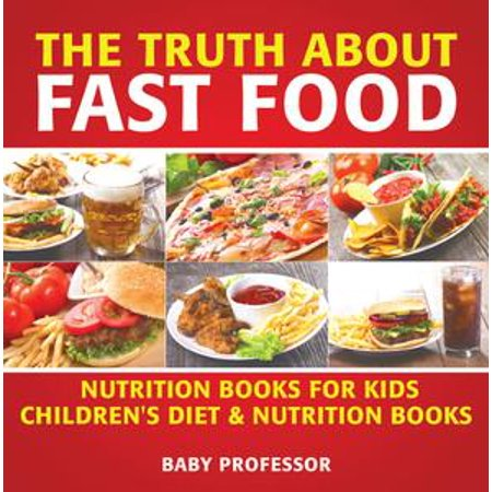 The Truth About Fast Food - Nutrition Books for Kids | Children's Diet & Nutrition Books - eBook - Truth About Halloween For Kids