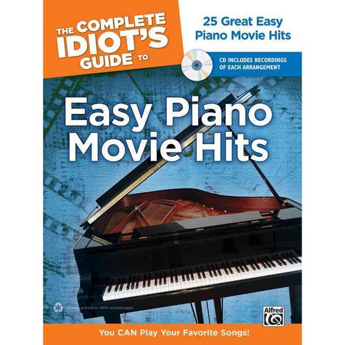 The Complete Idiot's Guide to Easy Piano Movie Hits: 25 Great Easy Piano Movie Hits