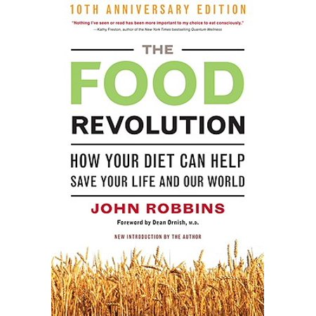 Diet Revolution - Food Revolution: How Your Diet Can Help Save Your Life and Our World, 25th Anniversary Edition (Paperback)