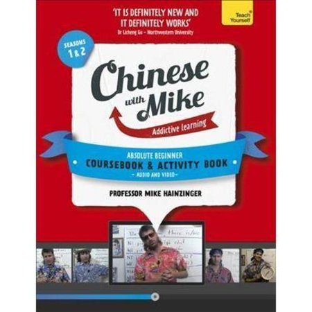 Chinese with Mike: Absolute Beginner Coursebook and Absolute Beginner Activity Book: Season 1 & 2 by