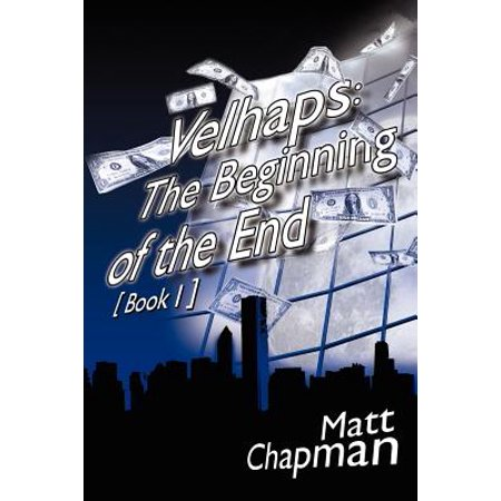 Velhaps : The Beginning of the End: Book 1