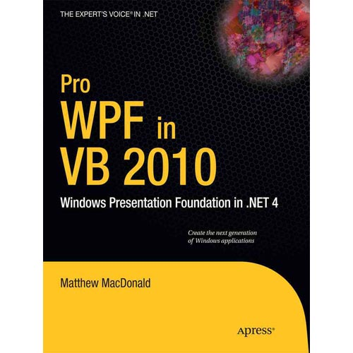 Pro WPF in VB 2010: Windows Presentation Foundation in .N...