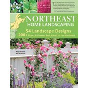 Northeast Home Landscaping, 3rd Edition : Including Southeast Canada