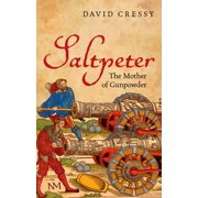 Saltpeter : The Mother of Gunpowder