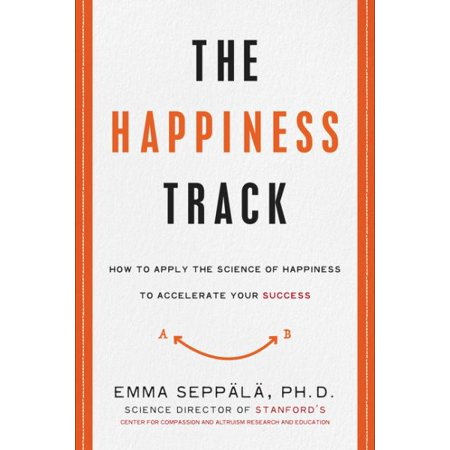 The Happiness Track: How to Apply the Science of Happiness to Accelerate Your Success - image 1 de 1