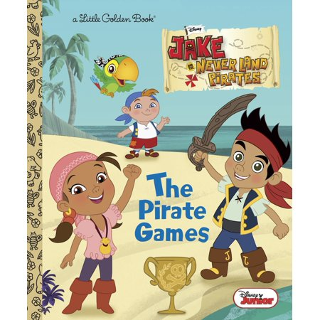 The Pirate Games (Disney Junior: Jake and the Neverland (Voices Of Jake And The Neverland Pirates)