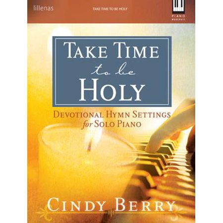 Take Time to Be Holy : Devotional Hymn Settings for Solo (Akathist Hymn To The Most Holy Theotokos)