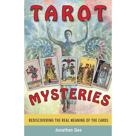 Tarot Mysteries : Rediscovering the Real Meaning of the