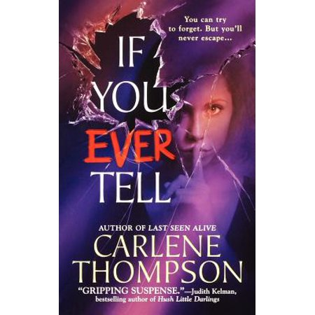 If You Ever Tell : The Emotional and Intriguing Psychological Suspense
