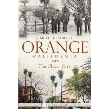 A Brief History of Orange, California : The Plaza (Prada City)
