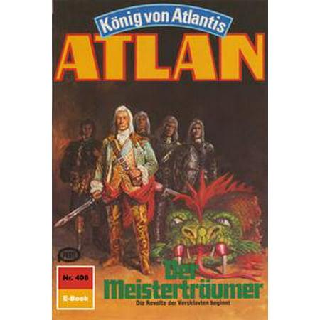 Atlan 408: Der Meisterträumer - - 408 555 1212