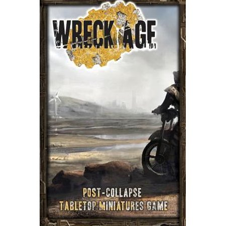 Wreck Age : Post-Collapse Tabletop Skirmish Game Basic Rules (Halloween Safety Rules Game)