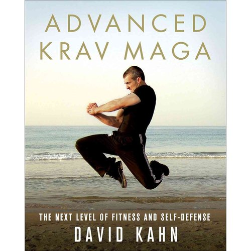Advanced Krav Maga: The Next Level of Fitness and Self-Defense