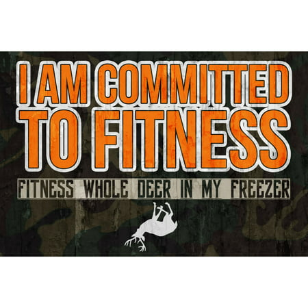 I Am Committed To Fitness Fitness Whole Deer In My Freezer Quote Buck Picture Camo Print Hunting - Sam I Am Sign