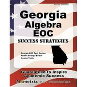 Georgia Algebra Eoc Success Strategies Study Guide : Georgia Eoc Test Review for the Georgia End of Course Tests